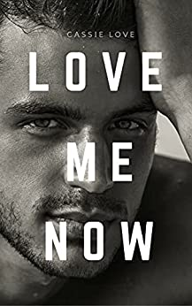 Love Me Now: Innamorata del capo di [Cassie Love]