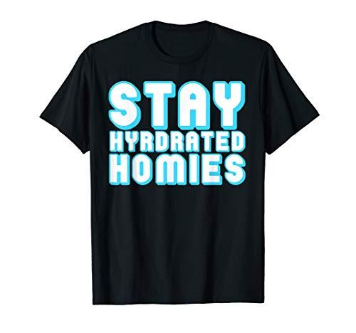 Hydro Homies / Water Ninjas - Stay Hydrated Homies T-Shirt