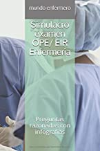 Simulacro examen OPE/ EIR Enfermería: Preguntas razonadas con infografías (oposición enfermería)