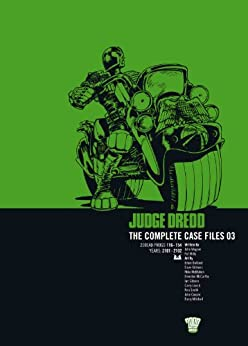 Judge Dredd The Complete Case Files 03 by [Pat Mills, John Wagner, Mick McMahon, Brian Bolland]
