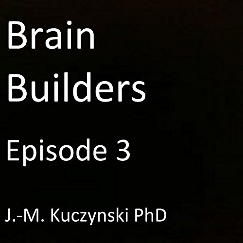 Brain Builders: Episode 3 audiobook cover art