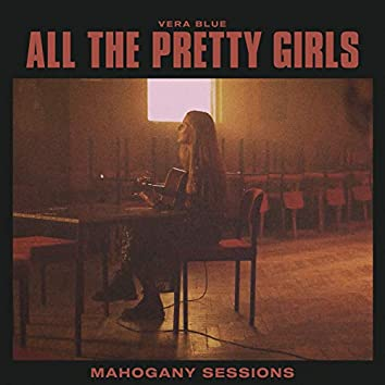 All The Pretty Girls (Mahogany Sessions)