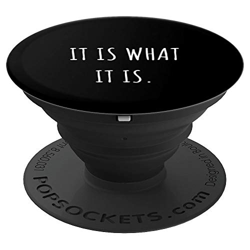 Funny Quote Gift It Is What It Is PopSockets Grip and Stand for Phones and Tablets