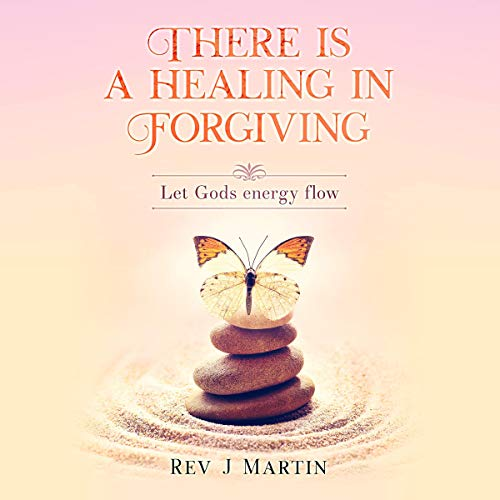 Couverture de There Is a Healing in Forgiving