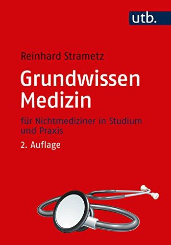 Grundwissen Medizin: für Nichtmediziner in Studium und Praxis