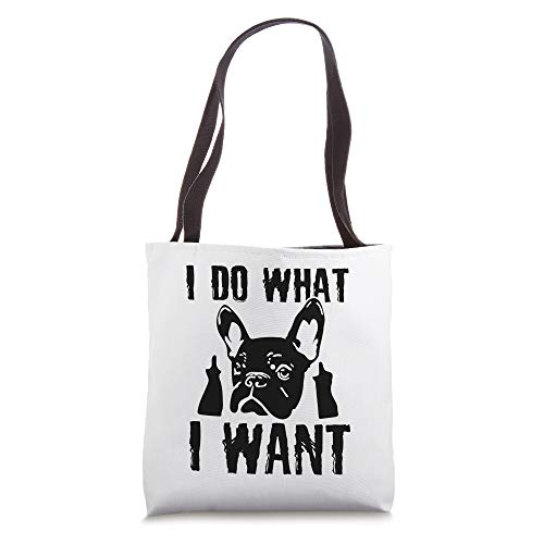 I Do what I want French Bulldog Frenchie Dog Owner Dogs Gift Tote Bag