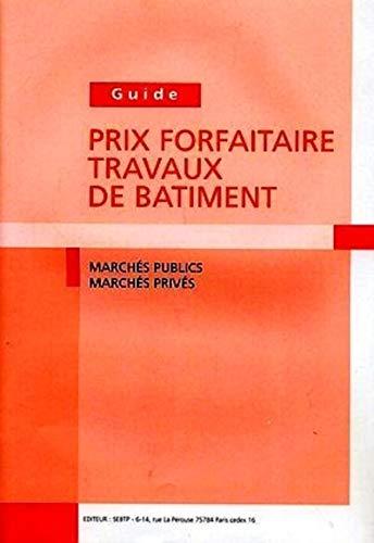Guide - Prix forfaitaires - Travaux de bâtiment: Marchés publics - Marchés privés