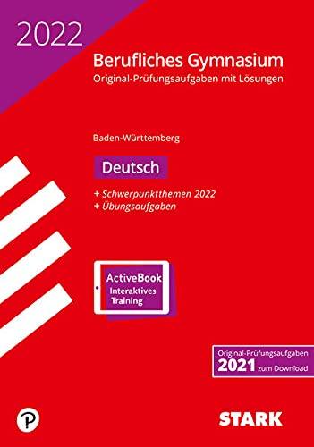 STARK Abiturprüfung Berufliches Gymnasium 2022 - Deutsch - BaWü (STARK-Verlag - Abitur-Prüfungen)