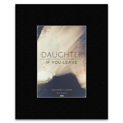 DAUGHTER - If You Leave Matted Mini Poster - 13.5x10cm
