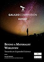 Beyond a Materialist Worldview Towards an Expanded Science