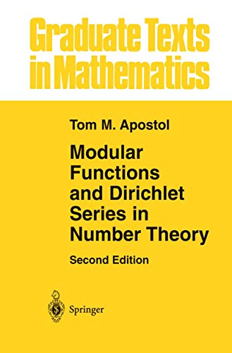 Modular Functions and Dirichlet Series in Number Theory (Graduate Texts in Mathematics) (Graduate Texts in Mathematics, 41)