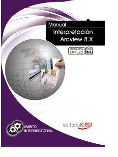 Manual Interpretación Arcview 8.X. Formación para el empleo (Formacion Intersectorial)