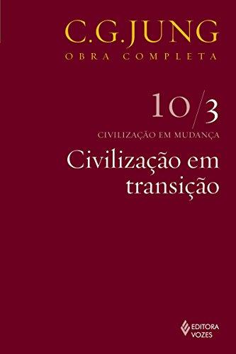 Civilização em transição (Obras completas de Carl Gustav Jung)
