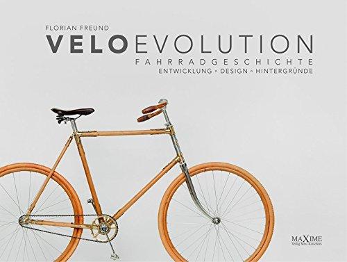velo evolution - Fahrradgeschichte: Entwicklung - Design - Hintergründe