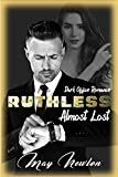 Ruthless Almost Lost: Dark Office Romance