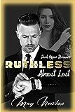 Ruthless Almost Lost: Dark Office Romance (Ruthless - Dark Romance)