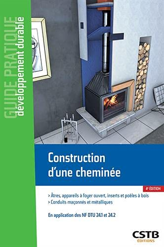 Construction d'une cheminée: En application des NF DTU 24.1 et 24.2