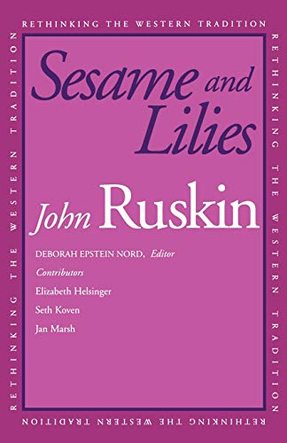 Ruskin, J: Sesame & Lilies (Rethinking the Western Tradition)