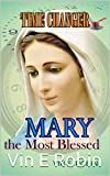 TIME CHANGER: MARY the Most Blessed (English Edition)