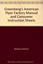 Greenberg's American Flyer Factory Manual and Consumer Instruction Sheets