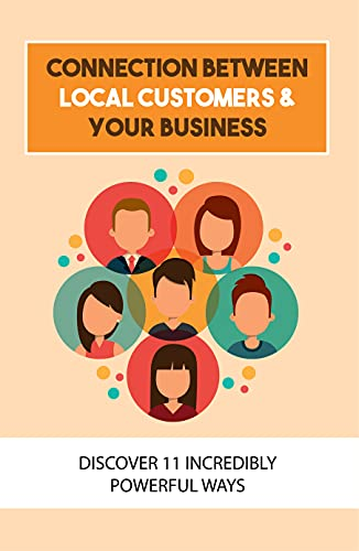 Connection Between Local Customers & Your Business: Discover 11 Incredibly Powerful Ways: Video Marketing (English Edition)