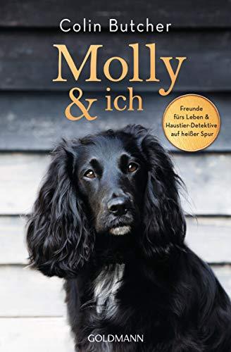 Molly & ich: Freunde fürs Leben und Haustier-Detektive auf heißer Spur