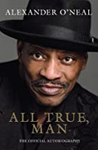 All True Man: The Official Autobiography