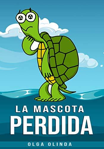 LA MASCOTA PERDIDA: Cuentos Infantiles para niños y niñas de 4 y más.