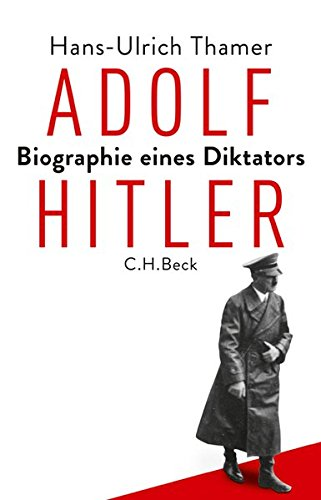 Adolf Hitler: Biographie eines Diktators