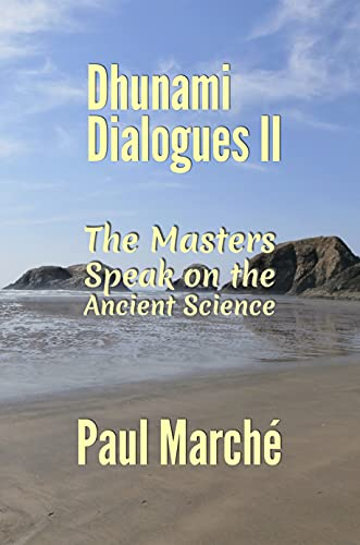 Dhunami Dialogues II: The Masters Speak on the Ancient Science