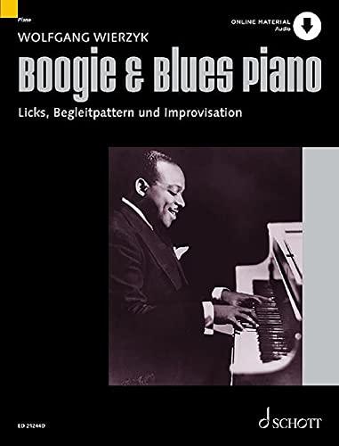 Boogie & Blues Piano: Systematische Methode zum Erlernen von Licks, Begleitpattern und Improvisation. Klavier. Ausgabe mit Online-Audiodatei. (Modern Piano Styles)