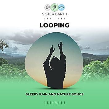 ! ! ! ! ! ! ! ! Looping Sleepy Rain and Nature Songs ! ! ! ! ! ! ! !