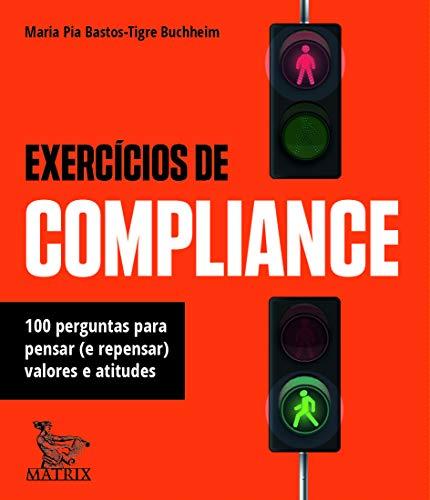 Exercícios de compliance: 100 perguntas para pensar (e repensar) valores e atitudes
