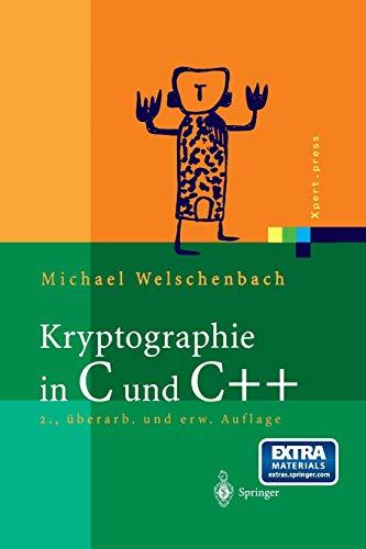 Kryptographie in C und C++: Zahlentheoretische Grundlagen, Computer-Arithmetik mit großen Zahlen, kryptographische Tools (Xpert.press)