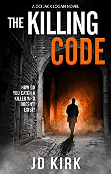 The Killing Code: A Scottish Detective Mystery (DCI Logan Crime Thrillers Book 3) by [JD Kirk]
