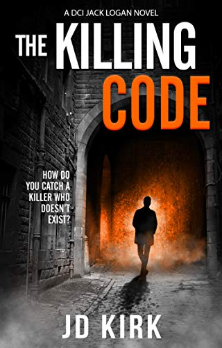 The Killing Code: A Scottish Detective Mystery (DCI Logan Crime Thrillers Book 3)