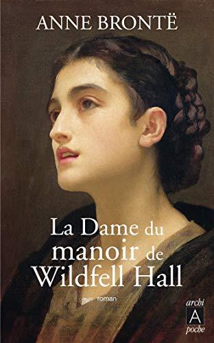 La Dame du manoir de Wildfell Hall (Roman étranger t. 223)