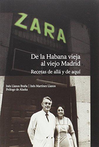 ZARA. DE LA HABANA VIEJA AL VIEJO MADRID: RECETAS DE ALLI Y DE ACA: RECETAS DE ALLA Y DE AQUI (Libros singulares)