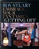 Roy Stuart - The Leg Show Photos, Embrace Your Fantasies, Getting Off