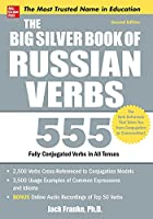 The Big Silver Book of Russian Verbs: 555 Fully Conjugated Verbs in All Tenses (Big Book)