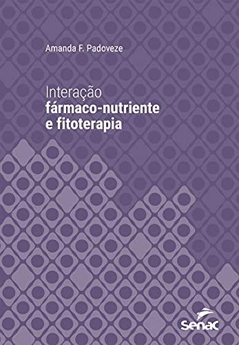 Interação fármaco-nutriente e fitoterapia (Série Universitária)