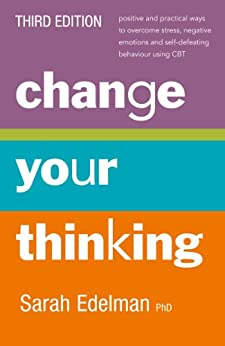 Change Your Thinking [Third Edition] by [Sarah Edelman]