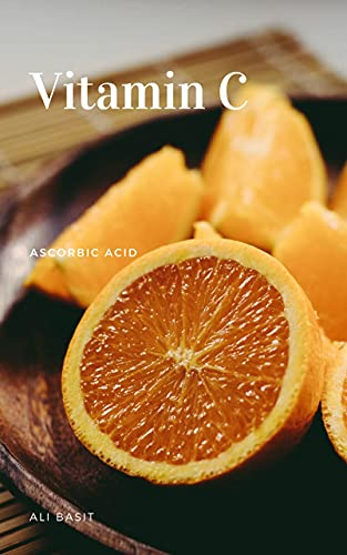 Ascorbic Acid: Vitamin C (English Edition)