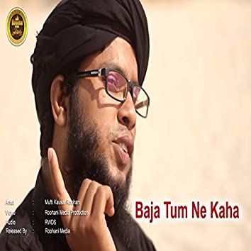 Baja Tum Ne Kaha