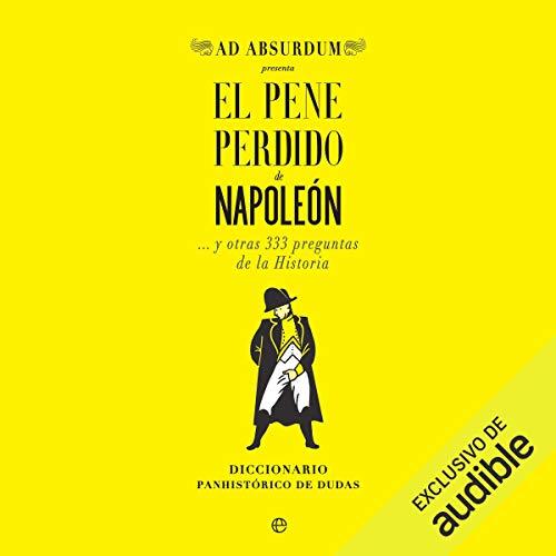El Pene Perdido de Napoleón [Napoleon's Lost Penis] audiobook cover art