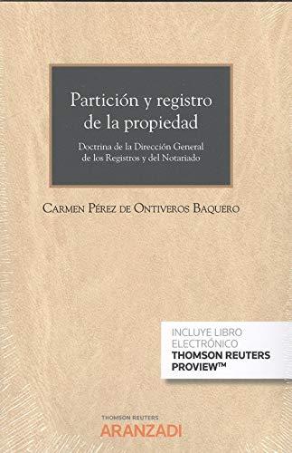 Partición y registro de la propiedad (Papel + e-book): Doctrina de la Dirección General de los Registros y del Notariado: 64 (Cuadernos - Aranzadi Civil)