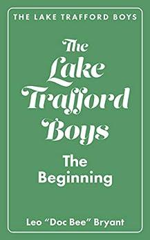 The Lake Trafford Boys: The Beginning by [Leonard Bryant]