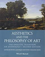 Aesthetics and the Philosophy of Art: The Analytic Tradition, An Anthology (Blackwell Philosophy Anthologies)