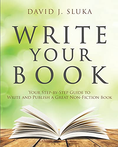 Write Your Book: Your Step-By-Step Guide to Write and Publish a Great Nonfiction Book