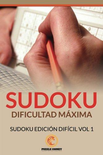 Sudoku Dificultad Máxima: Sudoku Edición Difícil Vol 1